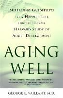 Aging Well: Guideposts to a Happier Life