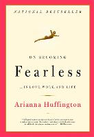 On Becoming Fearless: A Road Map for...