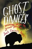 Ghost Dances: Proving Up on the Great...