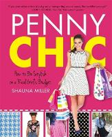 Penny Chic: How to be Stylish on a...