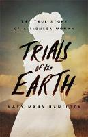 Trials of the Earth: The True Story ...