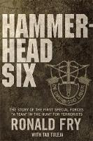 Hammerhead Six: The Story of the ...