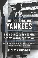 The Pride of the Yankees: Lou Gehrig,...