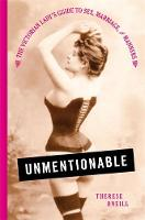 Unmentionable: The Victorian Lady's...