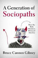 A Generation of Sociopaths: How the...