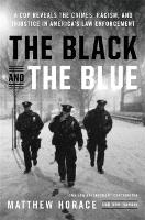 The Black and the Blue: A Cop Reveals...