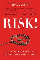 Risk!: 50 True Stories of the Bold...