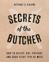 Secrets of the Butcher: How to ...