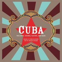 Cuba (Revised): The Sights, Sounds,...