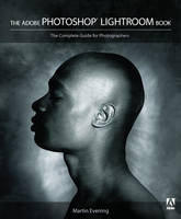 The Adobe Photoshop Lightroom Book:...