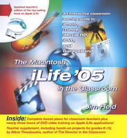 The Macintosh iLife '05 in the Classroom