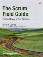 The Scrum Field Guide: Practical...