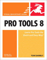 Pro Tools 8 for Mac OS X and Windows:...