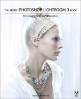 The Adobe Photoshop Lightroom 3 Book:...
