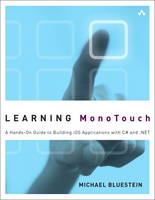 Learning MonoTouch: A Hands-on Guide...