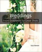Wedding Photography: From Snapshots ...