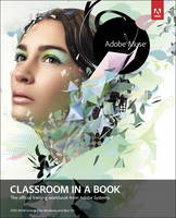 Adobe Muse Classroom in a Book: The...