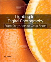 Lighting for Digital Photography: ...