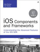 iOS Components and Frameworks:...
