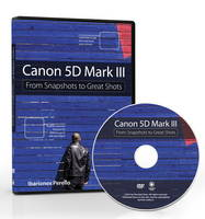 Canon 5D Mark III: From Snapshots to...