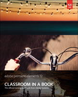 Adobe Premiere Elements 12 Classroom...