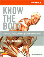 Workbook for Know the Body: Muscle,...