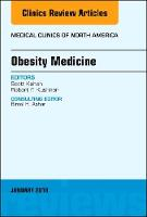 Obesity Medicine, An Issue of Medical...