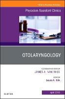 Otolaryngology, An Issue of Physician...
