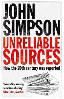 Unreliable Sources: How the Twentieth Century Was Reported