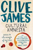 Cultural Amnesia: Notes in the Margin of My Time