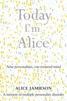 Today I'm Alice: Nine Personalities,...