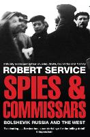 Spies and Commissars: Bolshevik ...