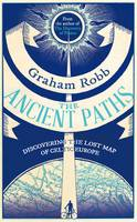 The Ancient Paths: Discovering the...