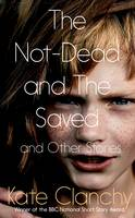 The Not-Dead and the Saved and Other...