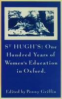 St. Hugh's: One Hundred Years of...