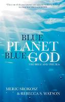 Blue Planet, Blue God: The Bible, The...
