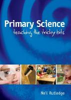 Primary Science: Teaching the Tricky...