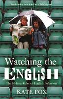 Watching the English: The Hidden ...