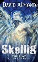 Skellig: A Play for Children: Play