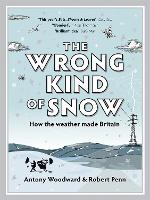 The Wrong Kind of Snow: How the...