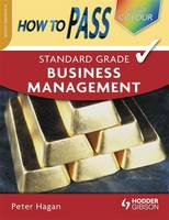 How to Pass Standard Grade Business...