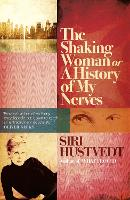 The Shaking Woman or A History of My...