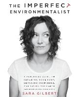 Imperfect Environmentalist: A...