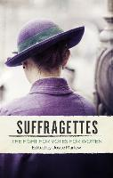 The Suffragettes: The Fight for Votes...