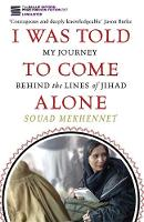 I Was Told to Come Alone: My Journey...