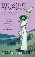 The Ascent of Woman: A History of the...