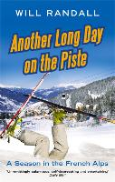 Another Long Day on the Piste: A...