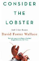 Consider the Lobster: Essays and...