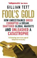 Fool's Gold: How Unrestrained Greed...