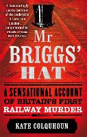 Mr Briggs' Hat: A Sensational Account...